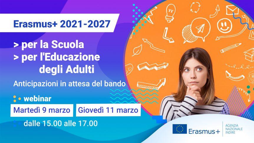 Locandina webinar di informazione su erasmus+ 2021-2027 per la Scuola e l'Educazione degli Adulti in programma 9 e 11 marzo dalle 15 alle 17. Nell'immagine giovane donna con espressione curiosa e idee sparse